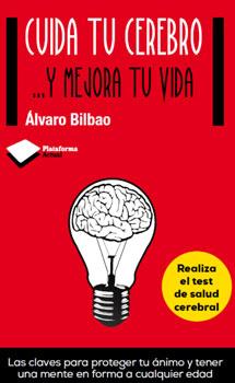 Portada del nuevo libro de Álvaro Bilbao sobre el cuidado del cerebro. | Plataforma Editorial